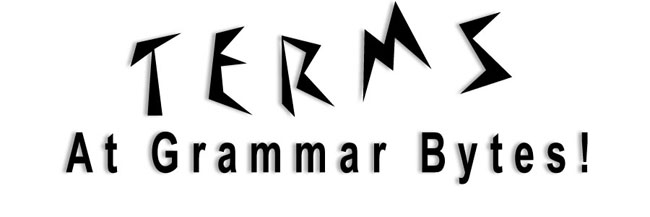 Terms at Grammar Bytes!